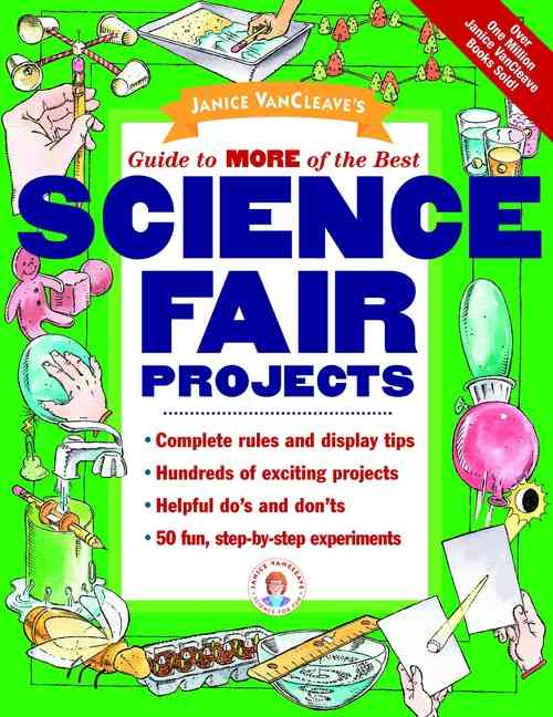 Janice Vancleave's Guide to More of the Best Science Fair Projects By VanCleave, Janice Pratt